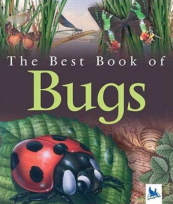 The Best Book of Bugs By Llewellyn, Claire/ Forsey, Christopher (ILT)/ Ricciardi, Andrea (ILT)/ Wright, David (ILT)