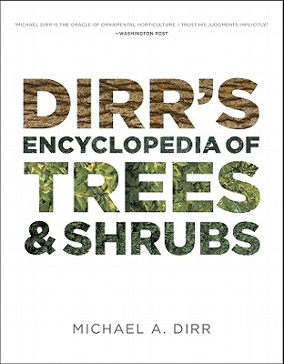 Dirr's Encyclopedia of Trees and Shrubs By Dirr, Michael A.